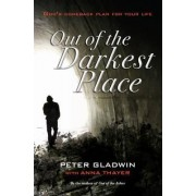 Out of the Darkest Place by Peter Gladwin
