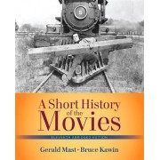 A Short History of the Movies by Gerald Mast