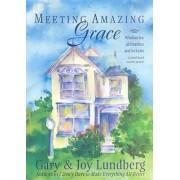 Meeting Amazing Grace by Gary Lundberg