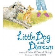 Little Dog and Duncan by Kristine O'Connell George