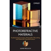 Photorefractive Materials by Jaime Frejlich
