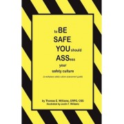 To Be Safe, You Should Assess Your Safety Culture by Thomas E Williams