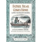 Father Bear Comes Home by Else Holmelund Minarik