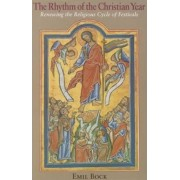 The Rhythm of the Christian Year by Emil Bock