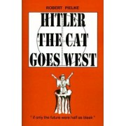 Hitler the Cat Goes West by Robert G Pielke