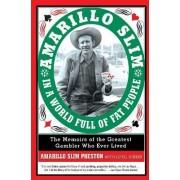 Amarillo Slim in a World Full of Fat People by Amarillo Slim Preston