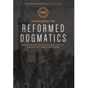 Reformed Dogmatics by Geerhardus Vos