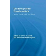 Gendering Global Transformations by Chima J. Korieh