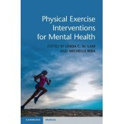 Physical Exercise Interventions for Mental Health by Linda C. W. Lam