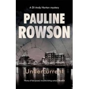 Undercurrent Police Procedural Crime Novel by Pauline Rowson