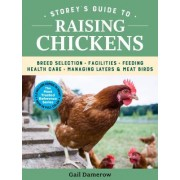 Storey's Guide to Raising Chickens, 4th Edition: Care, Feeding, Facilities