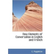 New Elements of Conversation in English and French by G Poppleton