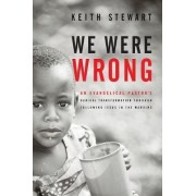 We Were Wrong by Keith Stewart