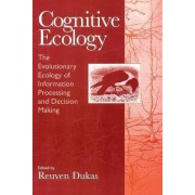 Cognitive Ecology by Reuven Dukas