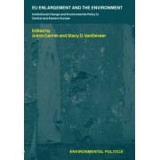 EU Enlargement and the Environment by Joann Carmin