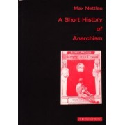 Short History of Anarchism by Max Nettlau
