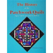 The History of the Patchwork Quilt by S. Gwinner