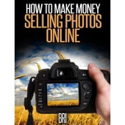 How to Make Money Selling Photos Online by Bri