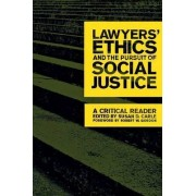 Lawyers' Ethics and the Pursuit of Social Justice by Susan D. Carle