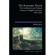 The Romantic Period: The Intellectual & Cultural Context of English Literature 1789-1830
