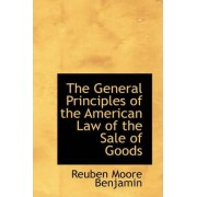 The General Principles of the American Law of the Sale of Goods by Reuben Moore Benjamin
