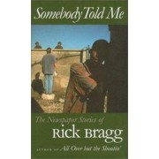 Somebody Told ME by Bragg