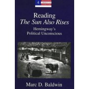 Reading the Sun Also Rises by Marc D. Baldwin