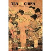 Tea in China by James A. Benn