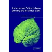 Environmental Politics in Japan, Germany, and the United States by Professor Miranda A. Schreurs