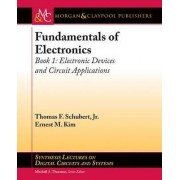 Fundamentals of Electronics: Electronic Devices and Circuit Applications Book 1 by Thomas F. Schubert
