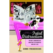 Fatal Distraction by Emmi Fredericks
