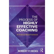 The Process of Highly Effective Coaching: An Evidence-Based Framework
