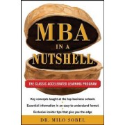 MBA in a Nutshell: The Classic Accelerated Learner Program by Milo Sobel
