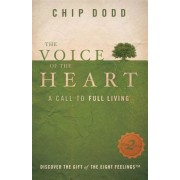 The Voice of the Heart: A Call to Full Living, Paperback