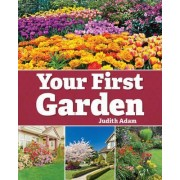 Your First Garden by Judith Adam