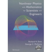 Nonlinear Physics with Mathematica for Scientists and Engineers by Richard H. Enns