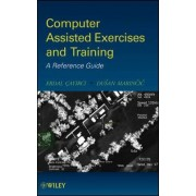 Computer Assisted Exercises and Training by Erdal Cayirci