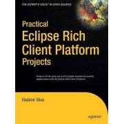 Practical Eclipse Rich Client Platform Projects by Vladimir Silva