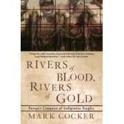 Rivers of Blood, Rivers of Gold by Mark Cocker