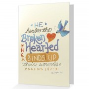 He heals the brokenhearted - Psalm 147:3 - (Scriptural Encouragement Greeting Card)
