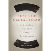 Nexus of Global Jihad: Understanding Cooperation Among Terrorist Actors