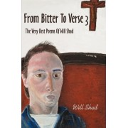 From Bitter to Verse 3 by William R Shad