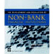 The Development and Regulation of Non-bank Financial Institutions by Jeffrey Carmichael