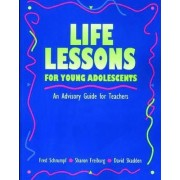 Life Lessons for Young Adolescents by Fred Schrumpf