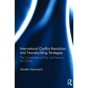 The International Conflict Resolution and Peacebuilding Strategies by DANIELA NASCIMENTO