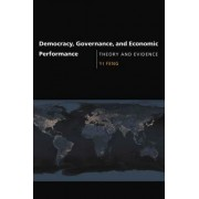 Democracy, Governance, and Economic Performance by Yi Feng