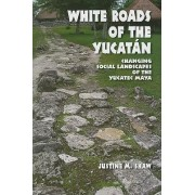 White Roads of the Yucatan by Justine M. Shaw