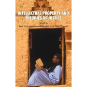 Intellectual Property and Theories of Justice by Axel Gosseries