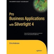 Pro Business Applications with Silverlight 4 by Chris Anderson