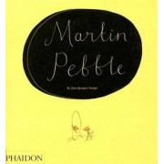 Martin Pebble by Anthea Bell